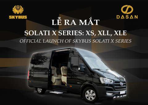 Lễ ra mắt SKYBUS Solati X Series